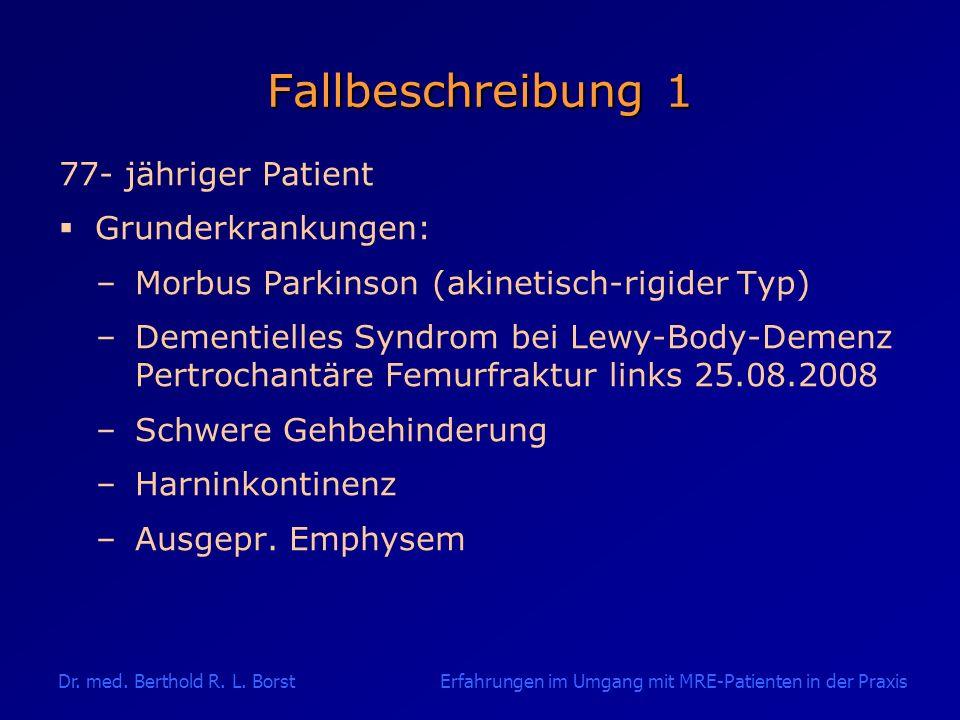 Fallbeschreibung 1 77- jähriger Patient Grunderkrankungen: