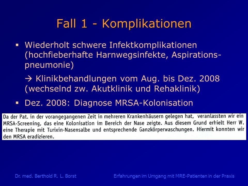 Fall 1 - Komplikationen Wiederholt schwere Infektkomplikationen (hochfieberhafte Harnwegsinfekte, Aspirations- pneumonie)