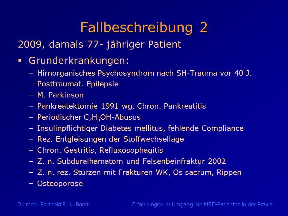 Fallbeschreibung 2 2009, damals 77- jähriger Patient