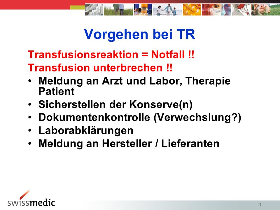 Vorgehen bei TR Transfusionsreaktion = Notfall !!
