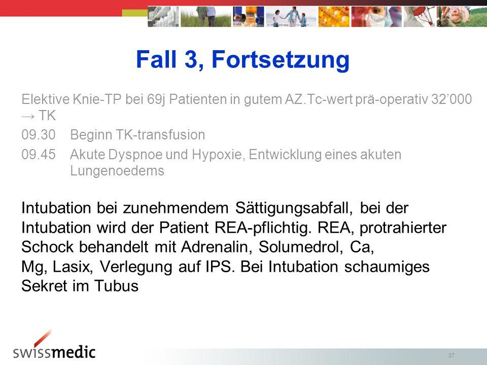 Fall 3, Fortsetzung Elektive Knie-TP bei 69j Patienten in gutem AZ.Tc-wert prä-operativ 32'000 → TK.