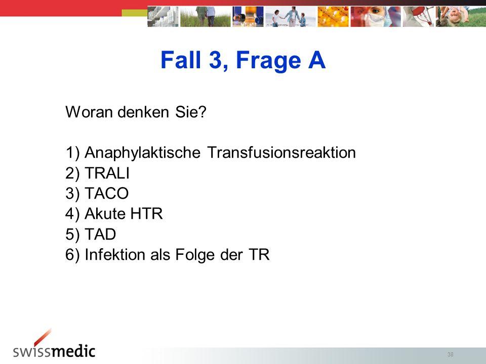Fall 3, Frage A Woran denken Sie Anaphylaktische Transfusionsreaktion