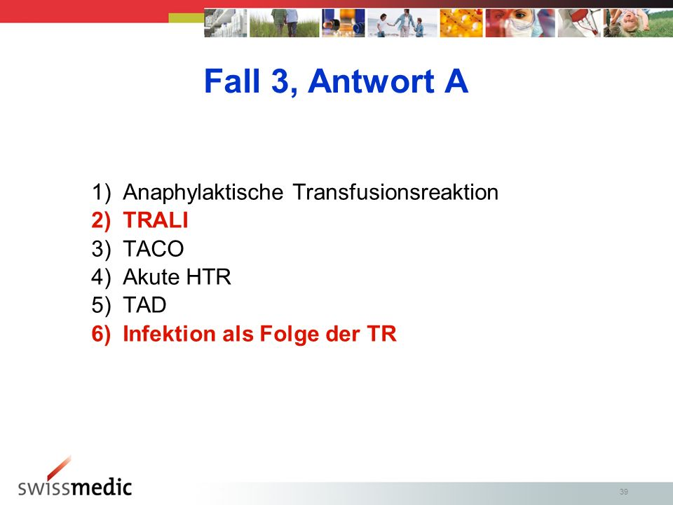 Fall 3, Antwort A Anaphylaktische Transfusionsreaktion TRALI TACO