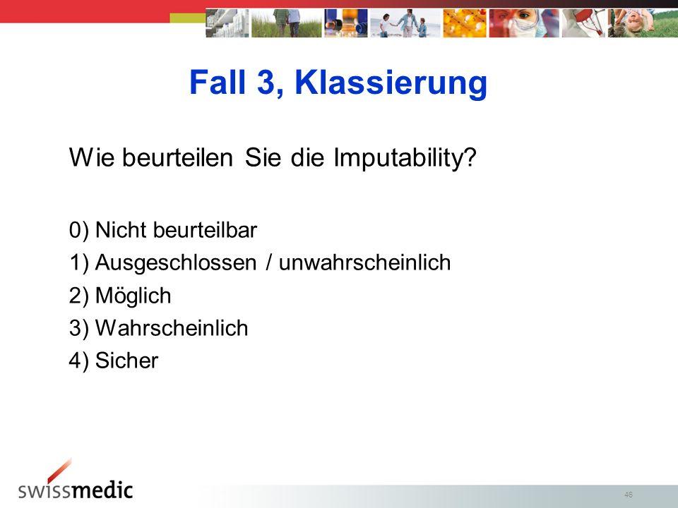 Fall 3, Klassierung Wie beurteilen Sie die Imputability