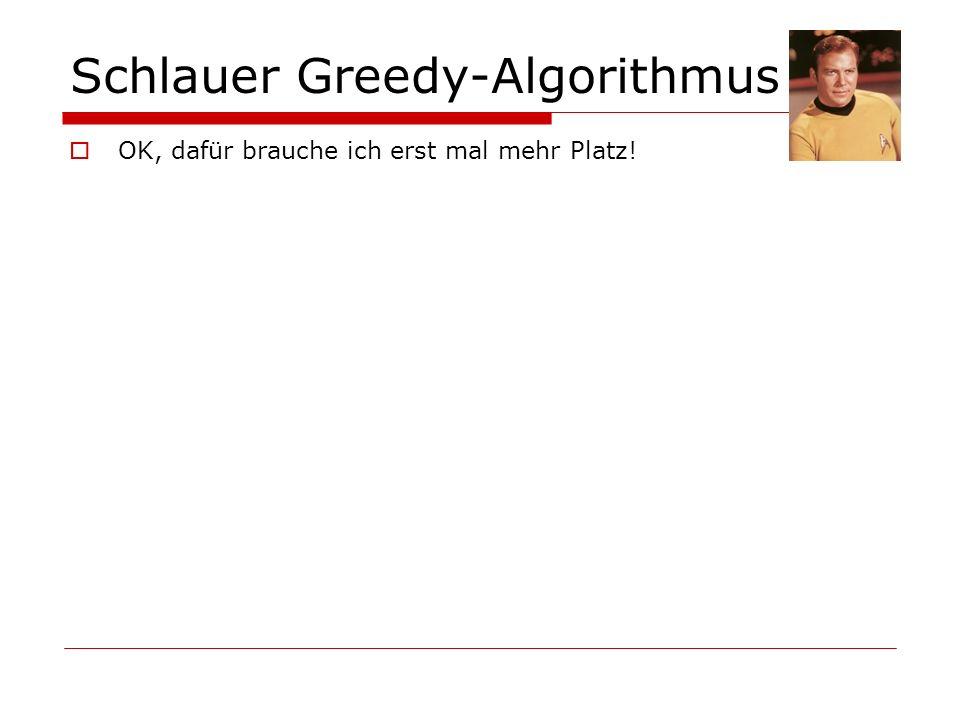 Schlauer Greedy-Algorithmus
