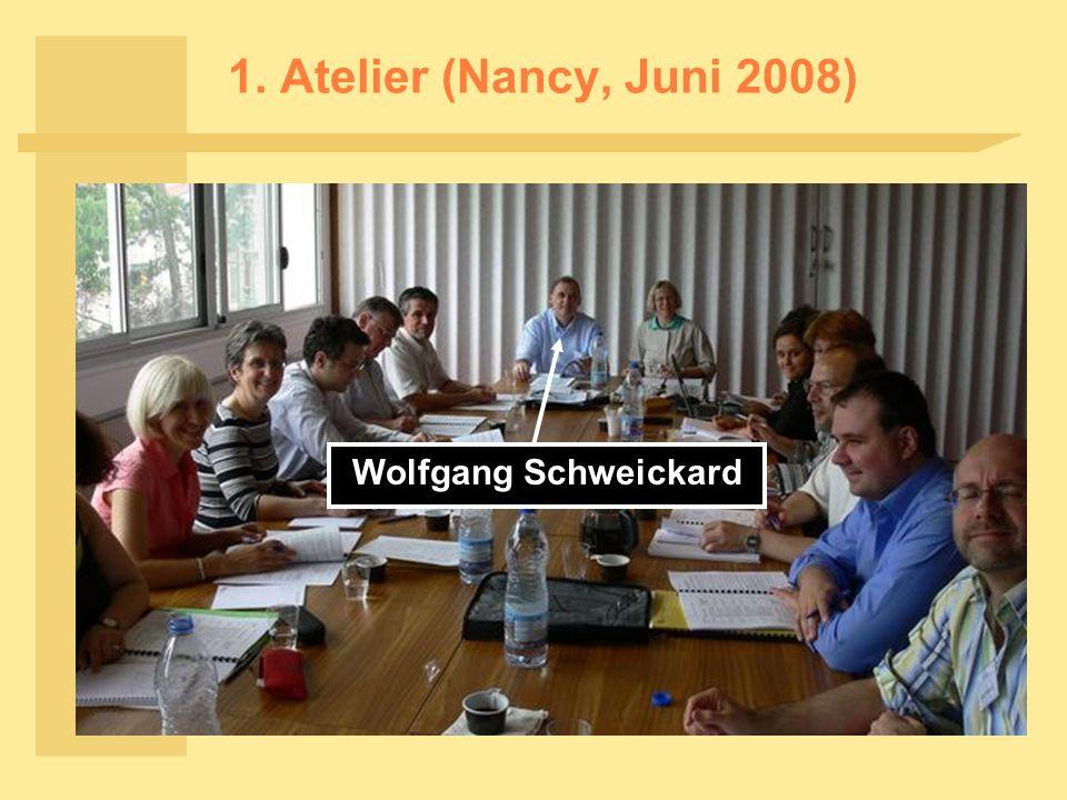 1. Atelier (Nancy, Juni 2008) Wolfgang Schweickard