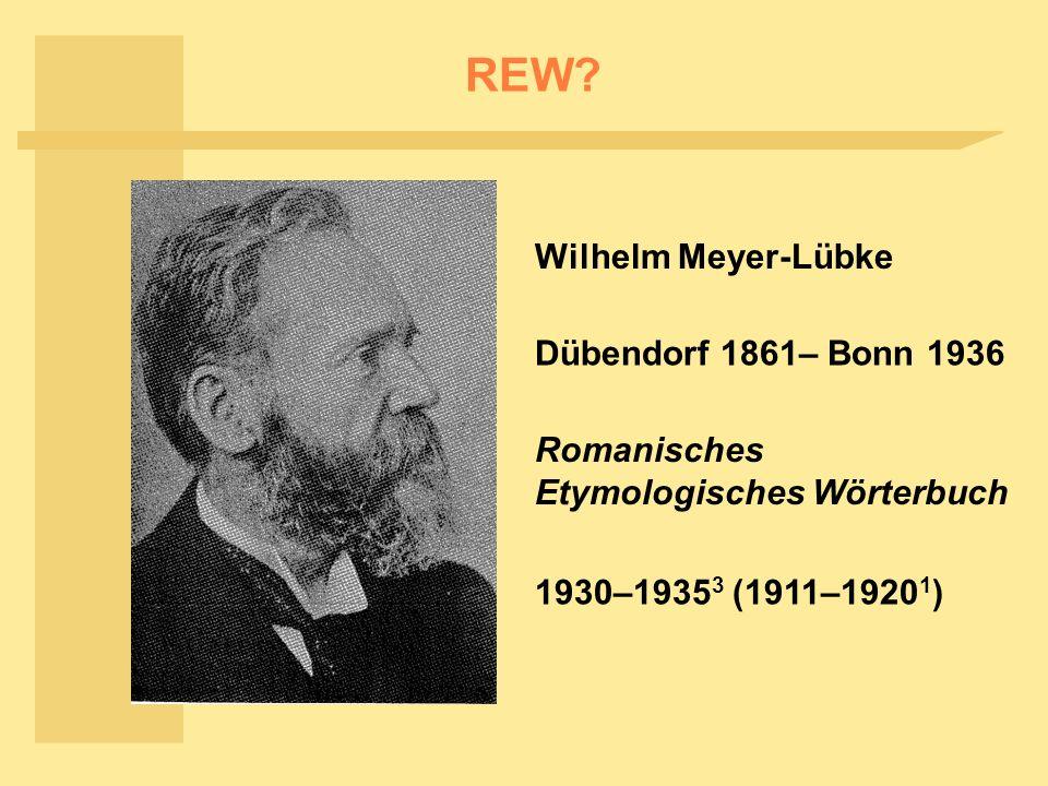 REW Wilhelm Meyer-Lübke Dübendorf 1861– Bonn 1936