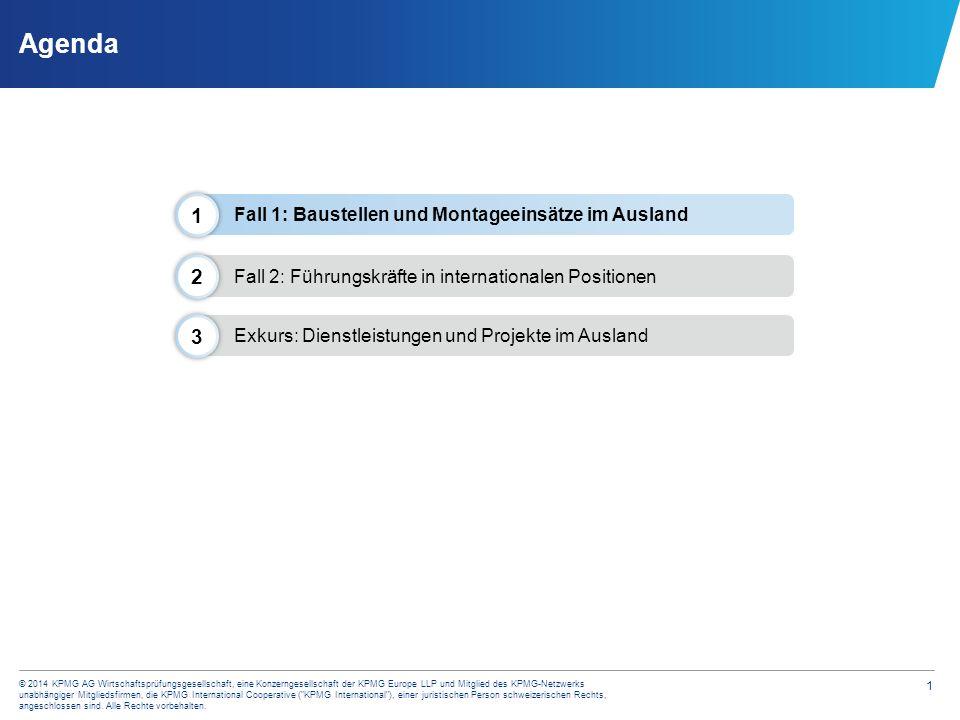 Fall 1: Baustellen und Montageeinsätze im Ausland Sachverhalt