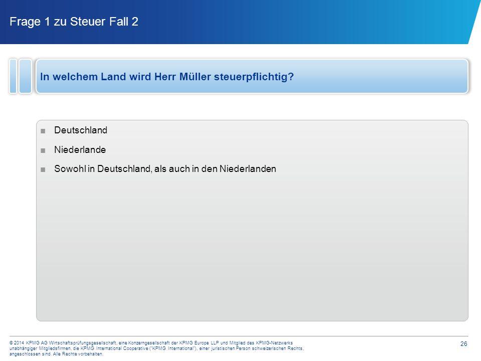 Frage 2 zu Steuer Fall 2 Mit welchem Vergütungsanteil wird Herr Müller in Deutschland und den Niederlanden steuerpflichtig