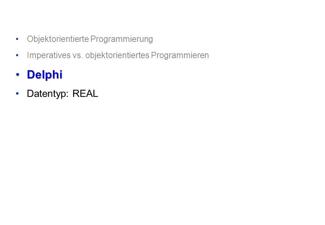 Delphi Datentyp: REAL Objektorientierte Programmierung