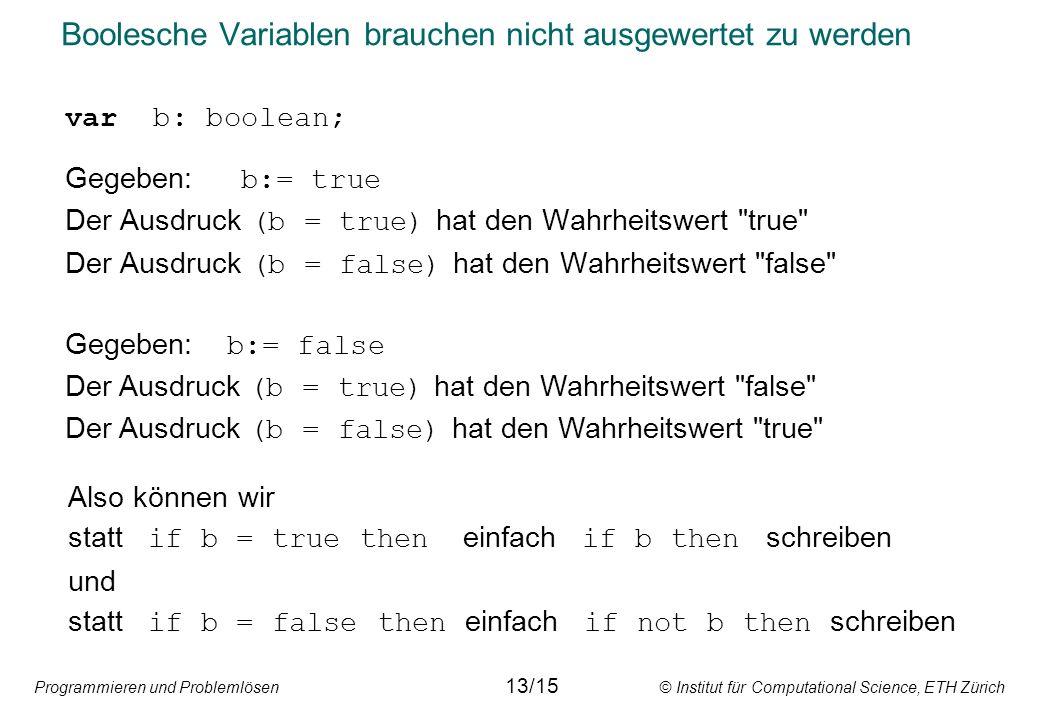 Boolesche Variablen brauchen nicht ausgewertet zu werden