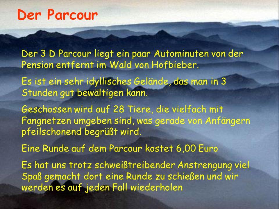 Der Parcour Der 3 D Parcour liegt ein paar Autominuten von der Pension entfernt im Wald von Hofbieber.