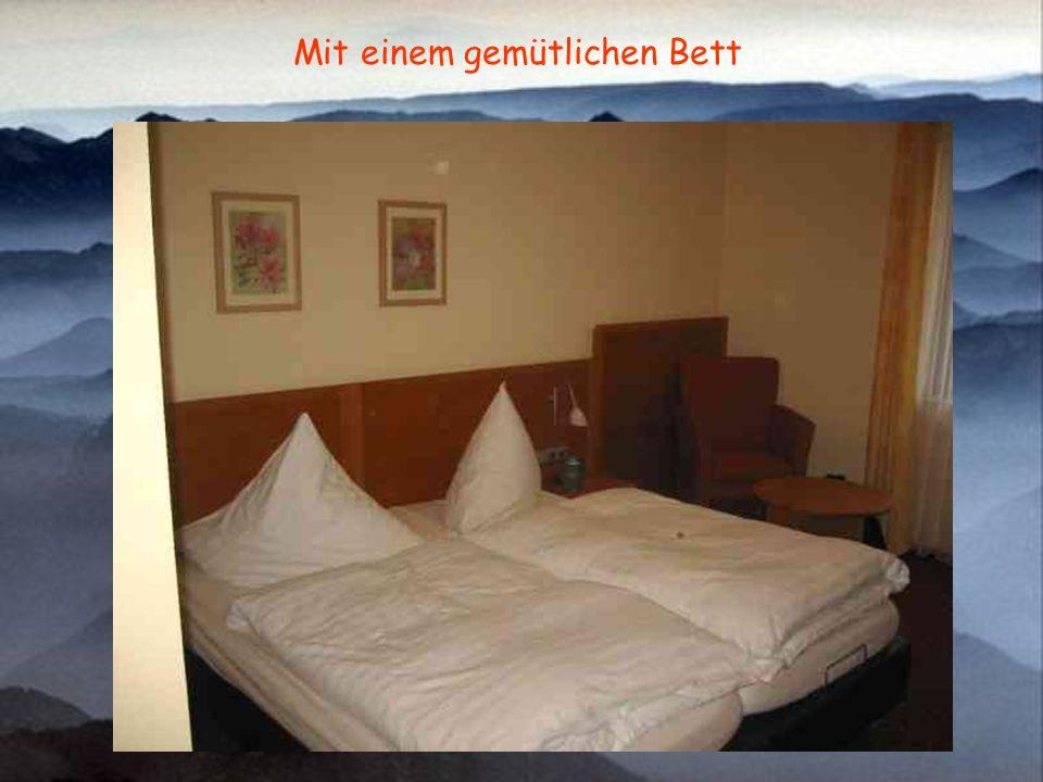 Mit einem gemütlichen Bett