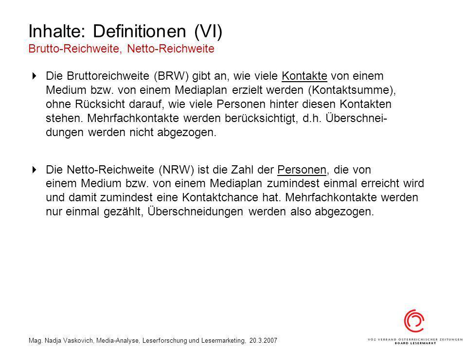 Inhalte: Definitionen (VI) Brutto-Reichweite, Netto-Reichweite