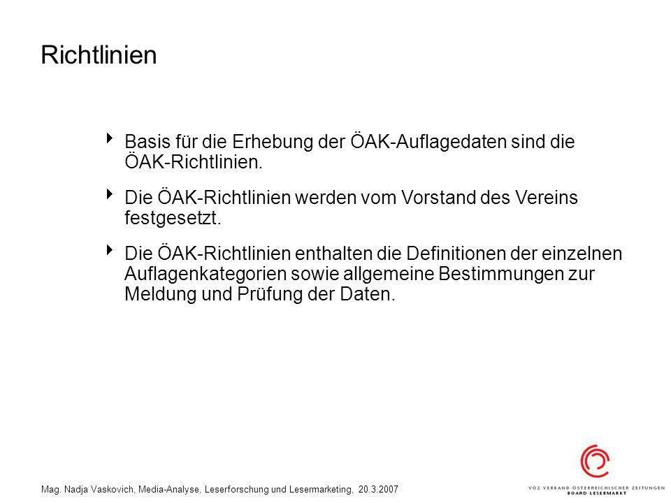 Richtlinien Basis für die Erhebung der ÖAK-Auflagedaten sind die ÖAK-Richtlinien. Die ÖAK-Richtlinien werden vom Vorstand des Vereins festgesetzt.