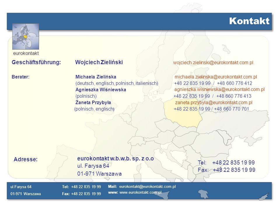 Kontakt Geschäftsführung: Wojciech Zieliński wojciech.zielinski@eurokontakt.com.pl.
