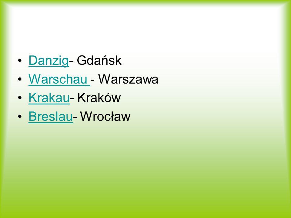 Danzig- Gdańsk Warschau - Warszawa Krakau- Kraków Breslau- Wrocław