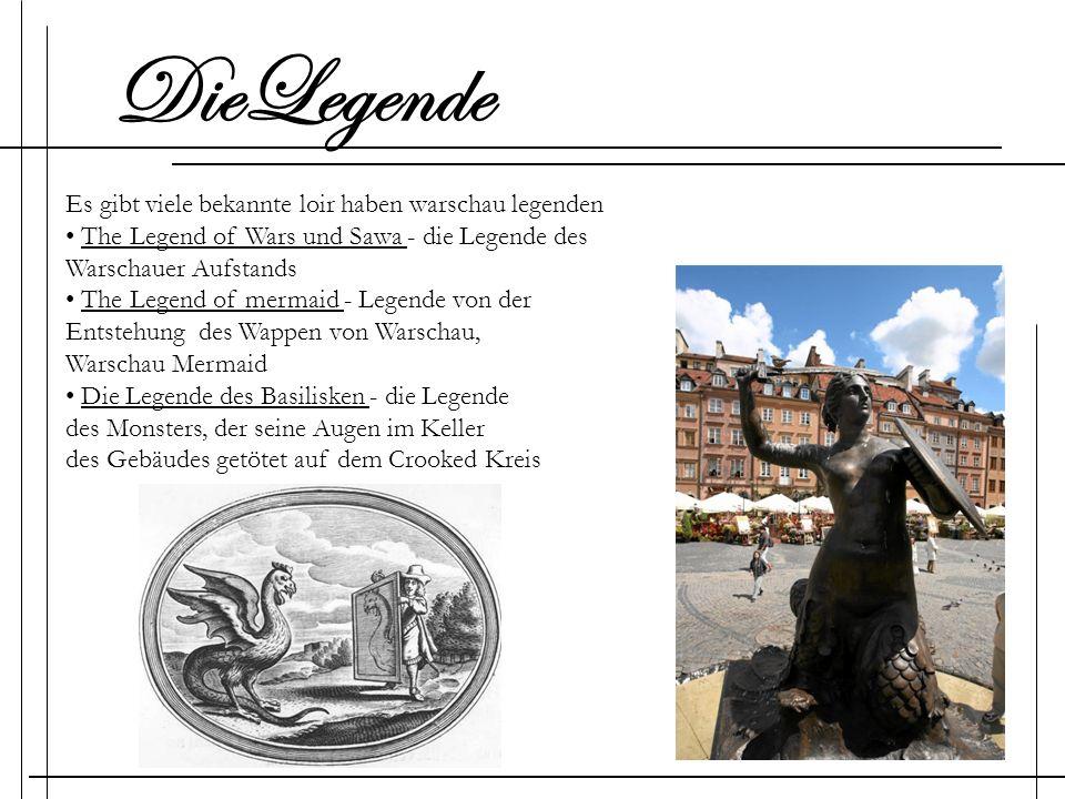 DieLegende Es gibt viele bekannte loir haben warschau legenden
