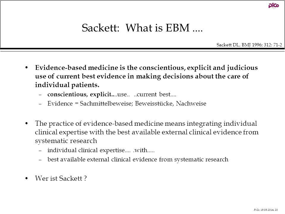 Sackett: What is EBM .... Sackett DL, BMJ 1996; 312: 71-2.