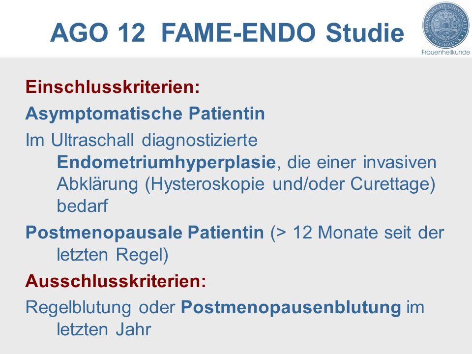 AGO 12 FAME-ENDO Studie Einschlusskriterien: Asymptomatische Patientin