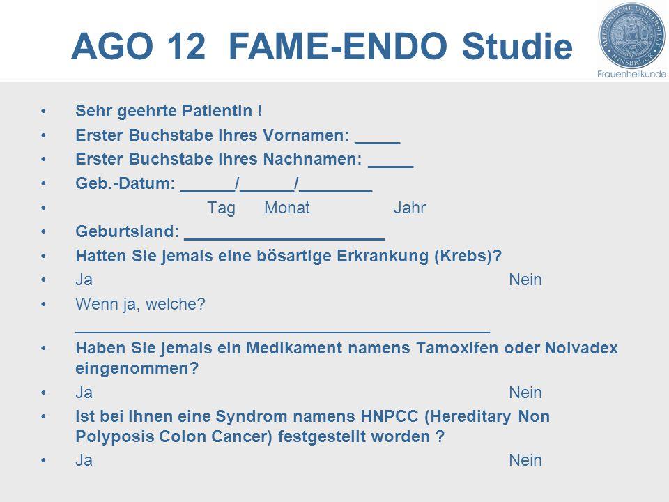AGO 12 FAME-ENDO Studie Sehr geehrte Patientin !