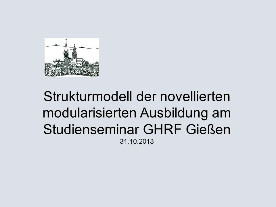 Strukturmodell der novellierten modularisierten Ausbildung am Studienseminar GHRF Gießen