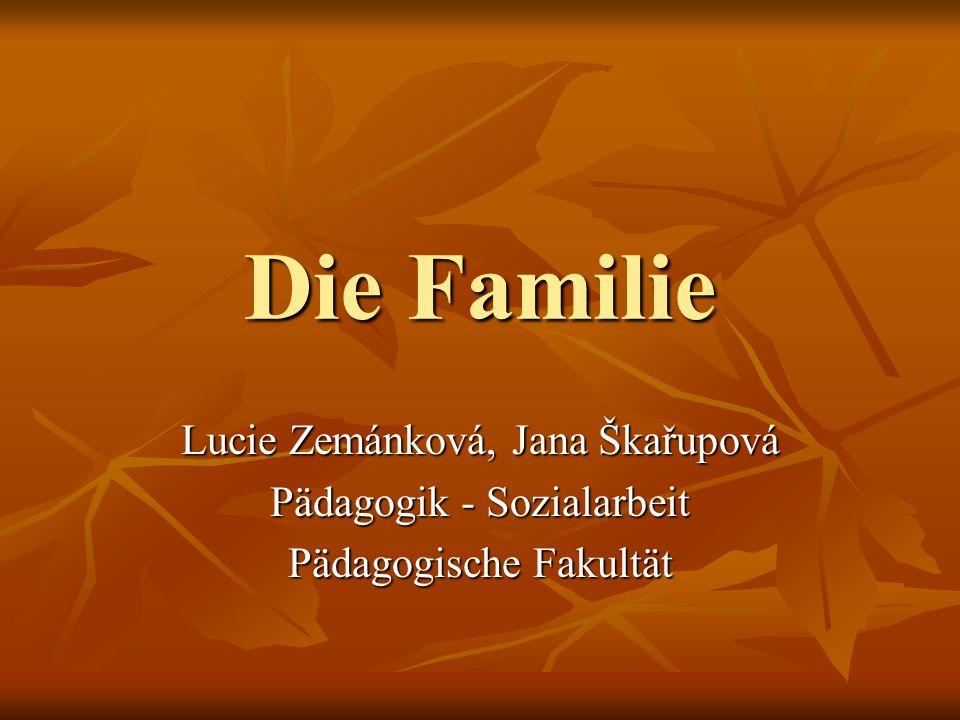 Die Familie Lucie Zemánková, Jana Škařupová Pädagogik - Sozialarbeit