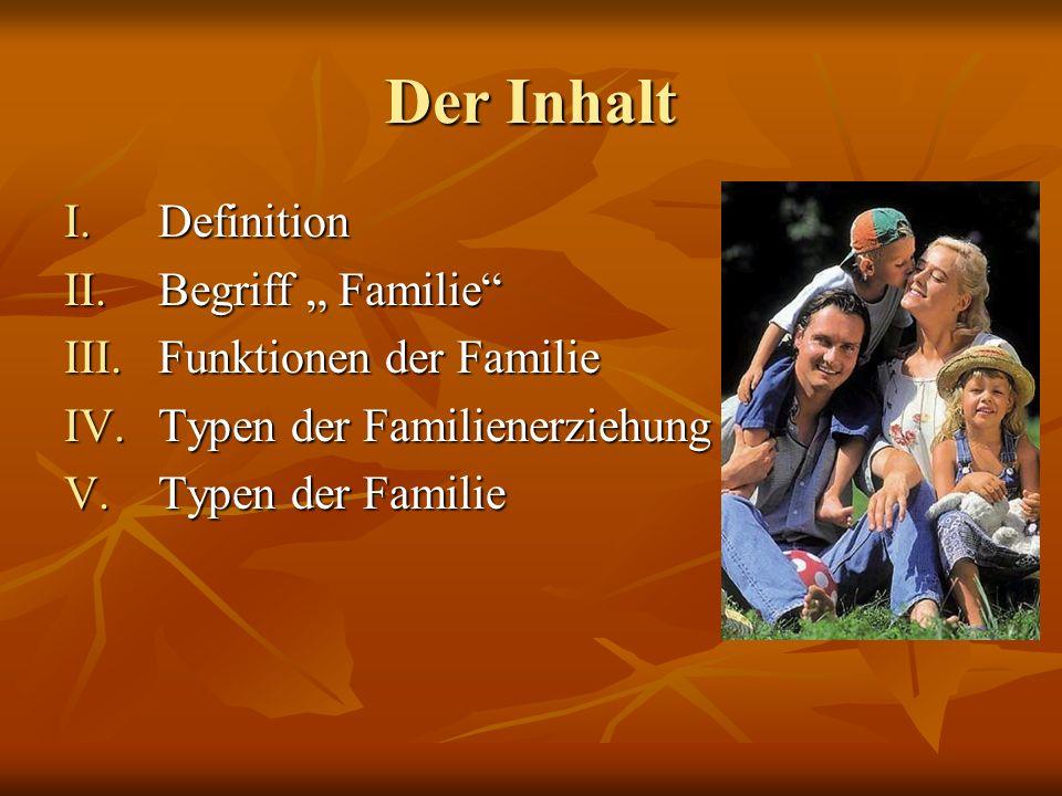 "Der Inhalt Definition Begriff "" Familie Funktionen der Familie"