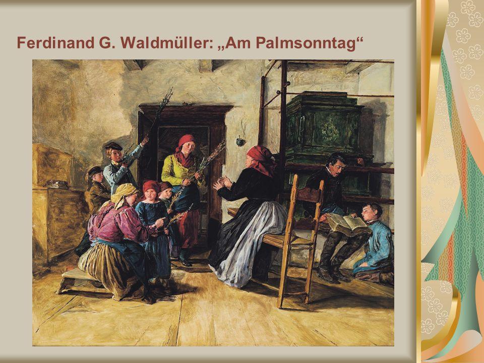 "Ferdinand G. Waldmüller: ""Am Palmsonntag"