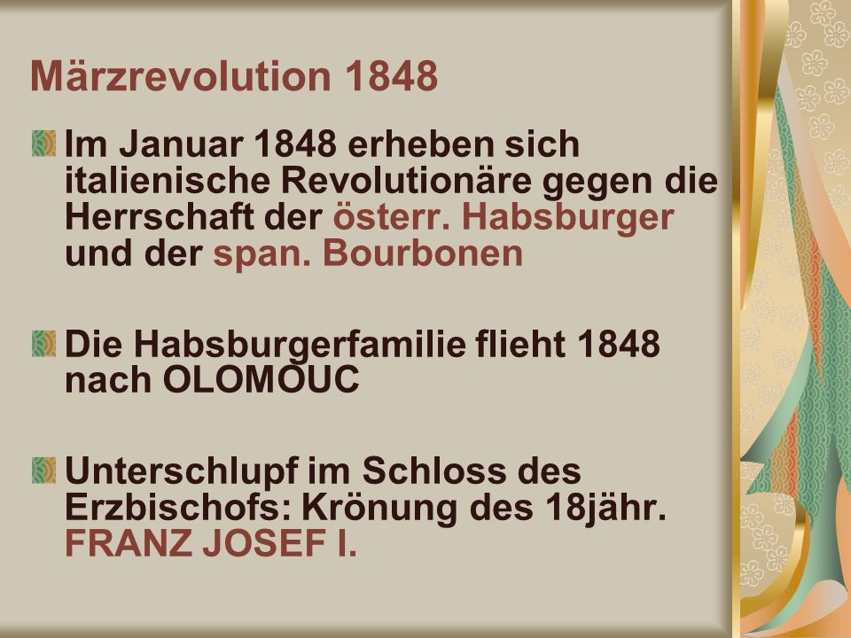 Märzrevolution 1848 Im Januar 1848 erheben sich italienische Revolutionäre gegen die Herrschaft der österr. Habsburger und der span. Bourbonen.