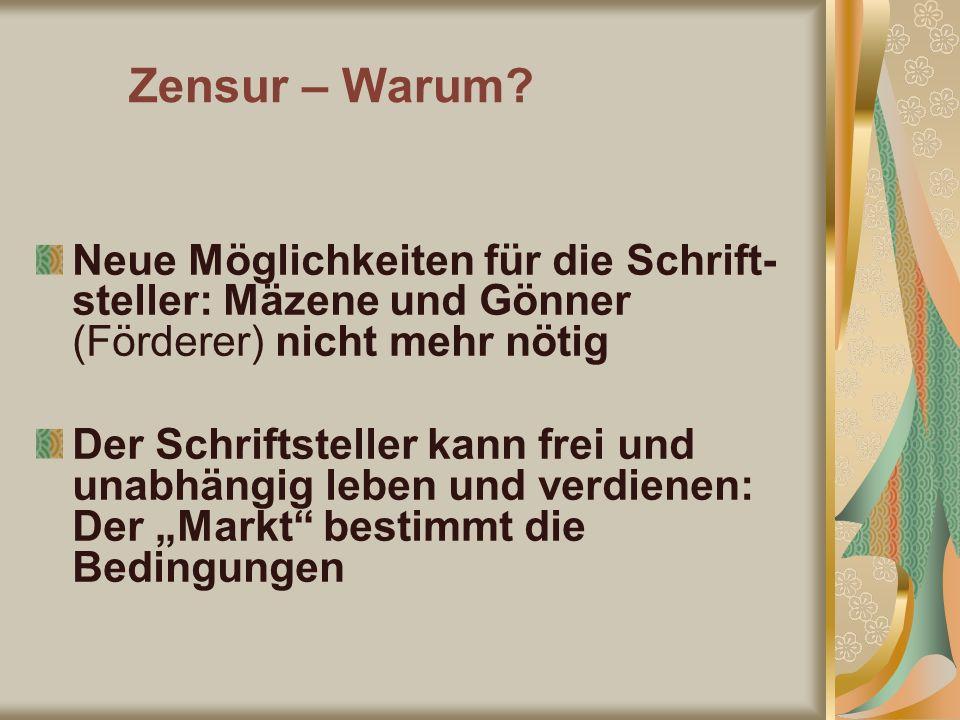 Zensur – Warum Neue Möglichkeiten für die Schrift-steller: Mäzene und Gönner (Förderer) nicht mehr nötig.