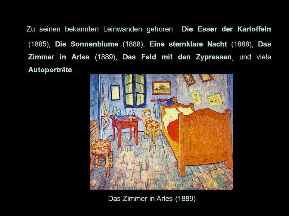 Zu seinen bekannten Leinwänden gehören Die Esser der Kartoffeln (1885), Die Sonnenblume (1888), Eine sternklare Nacht (1888), Das Zimmer in Arles (1889), Das Feld mit den Zypressen, und viele Autoporträte…