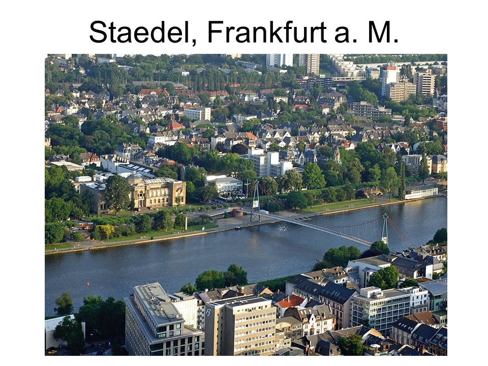 Staedel, Frankfurt a. M.