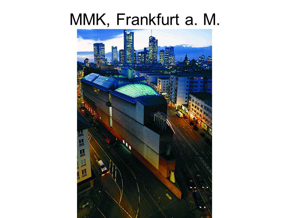 MMK, Frankfurt a. M.