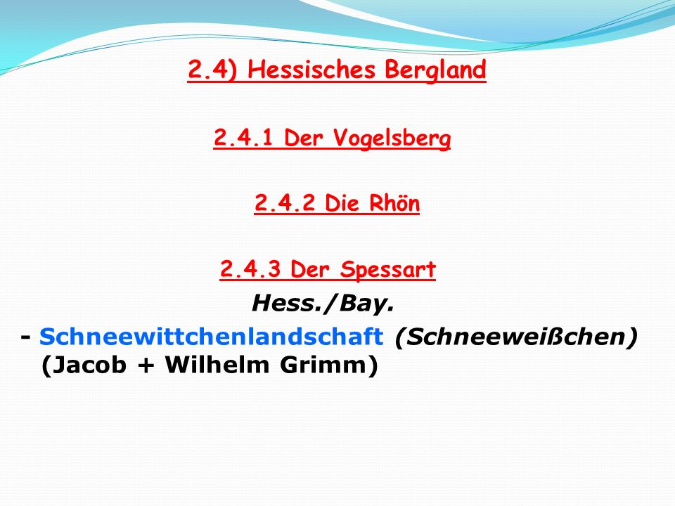 2.4) Hessisches Bergland 2.4.1 Der Vogelsberg 2.4.3 Der Spessart