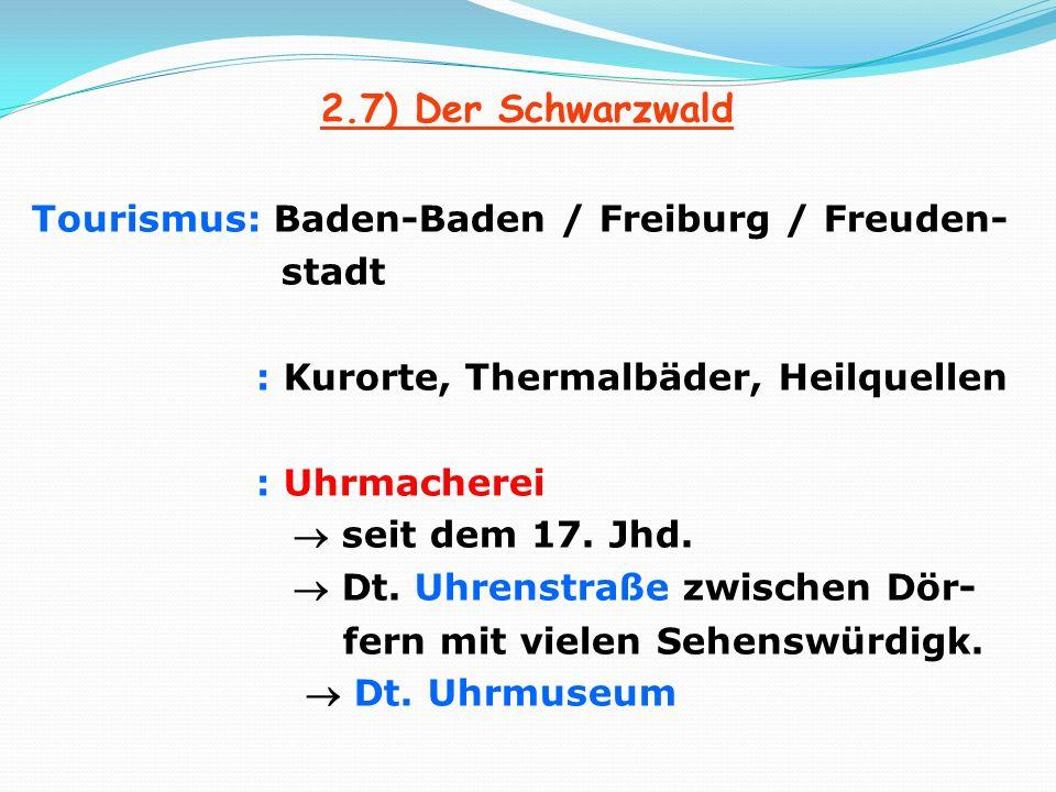 2.7) Der Schwarzwald Tourismus: Baden-Baden / Freiburg / Freuden-