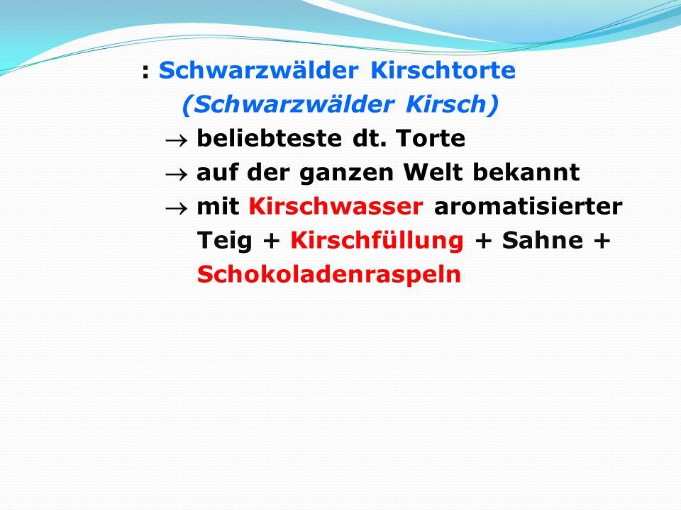 : Schwarzwälder Kirschtorte (Schwarzwälder Kirsch)  beliebteste dt