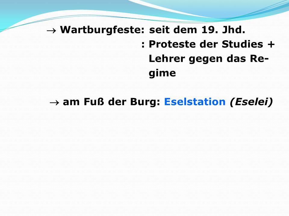  Wartburgfeste: seit dem 19. Jhd