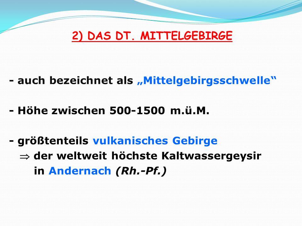 """2) DAS DT. MITTELGEBIRGE - auch bezeichnet als """"Mittelgebirgsschwelle"""