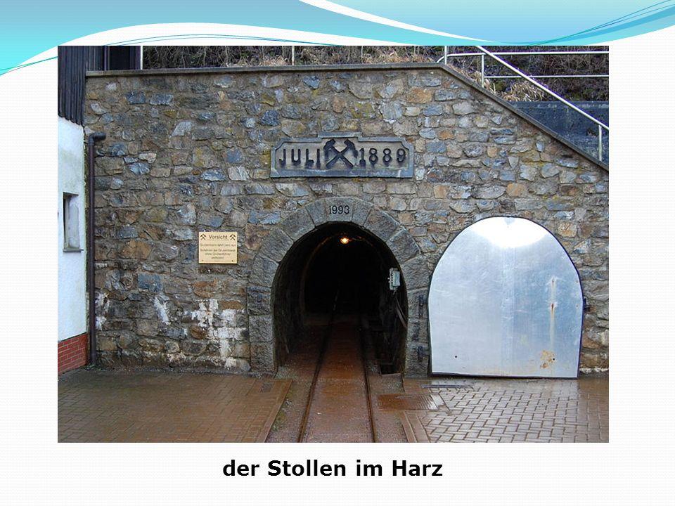 der Stollen im Harz
