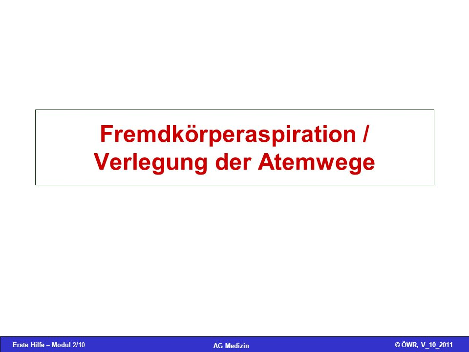 Fremdkörperaspiration / Verlegung der Atemwege