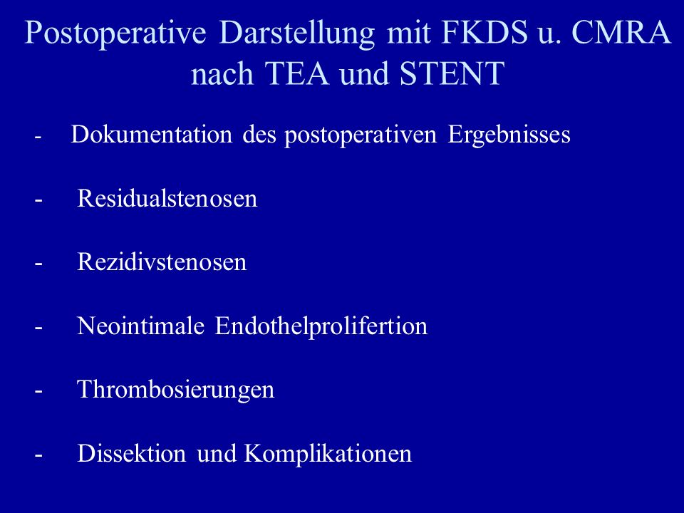 Postoperative Darstellung mit FKDS u. CMRA nach TEA und STENT
