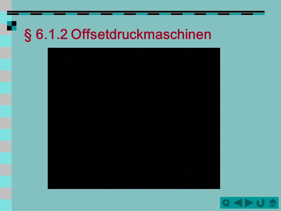 § 6.1.2 Offsetdruckmaschinen