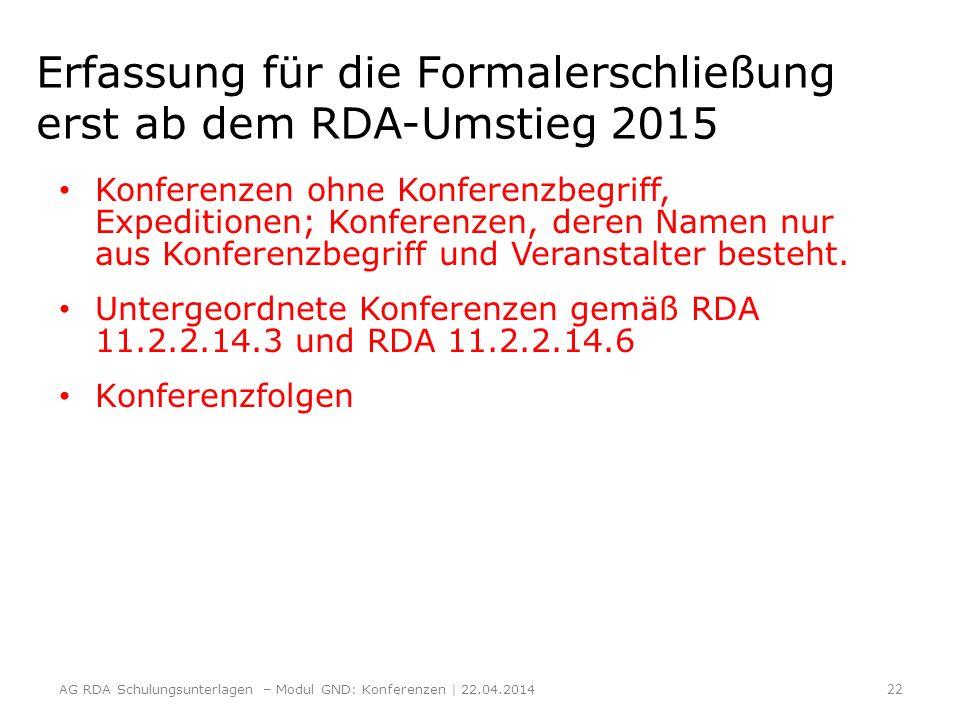 Erfassung für die Formalerschließung erst ab dem RDA-Umstieg 2015