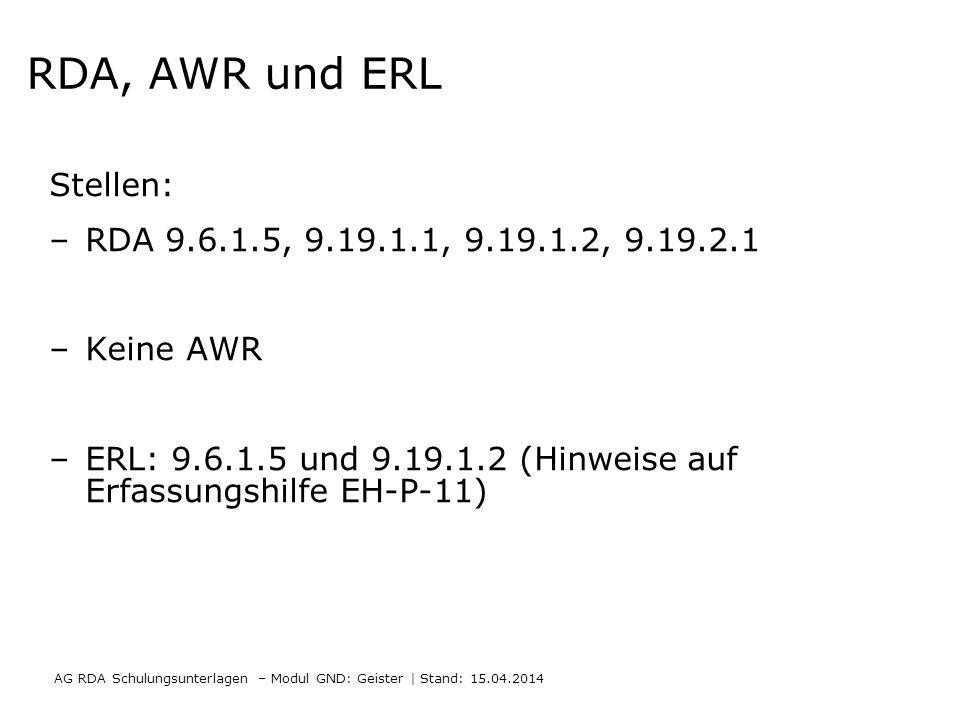 RDA, AWR und ERL Stellen: RDA 9.6.1.5, 9.19.1.1, 9.19.1.2, 9.19.2.1