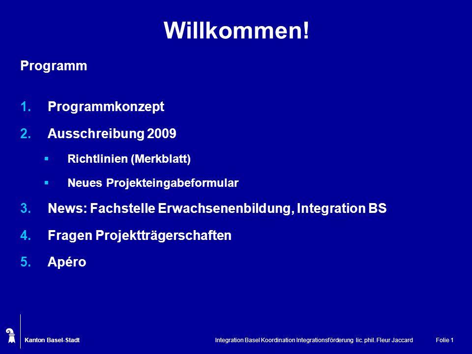 Willkommen! Programm Programmkonzept Ausschreibung 2009