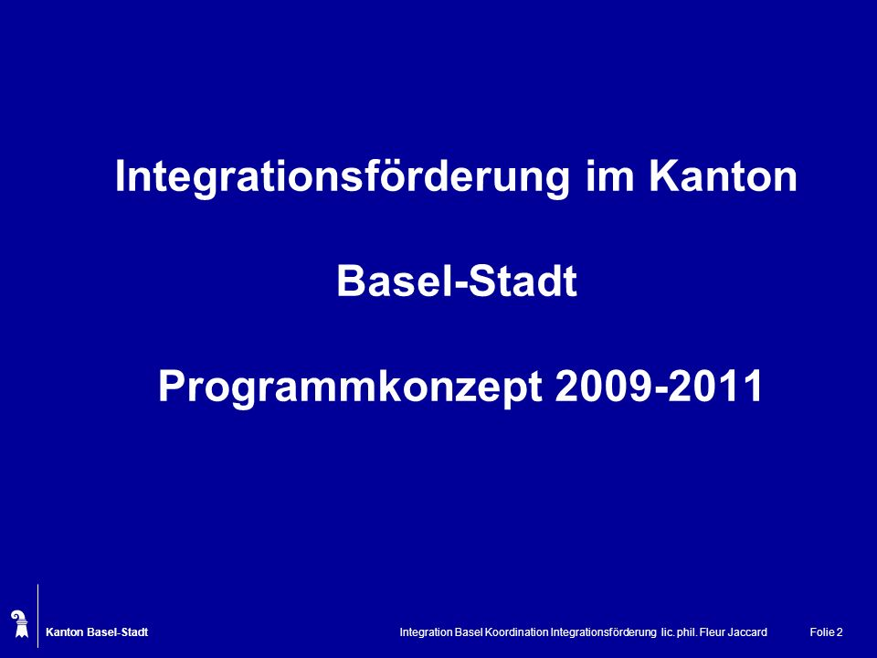 Integrationsförderung im Kanton Basel-Stadt Programmkonzept 2009-2011
