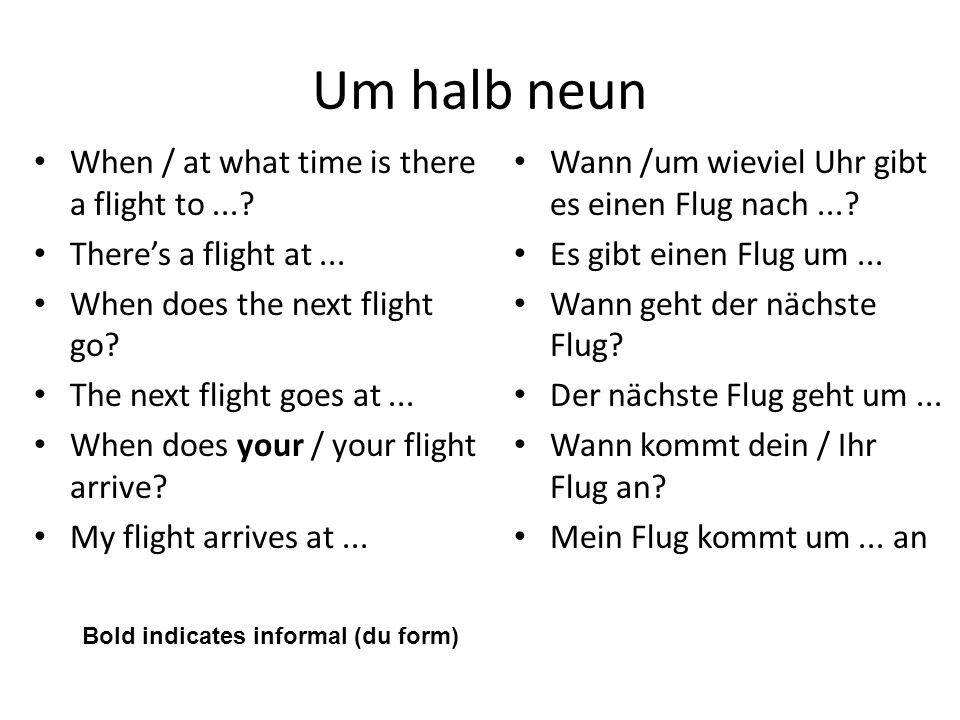 Um halb neun When / at what time is there a flight to ...
