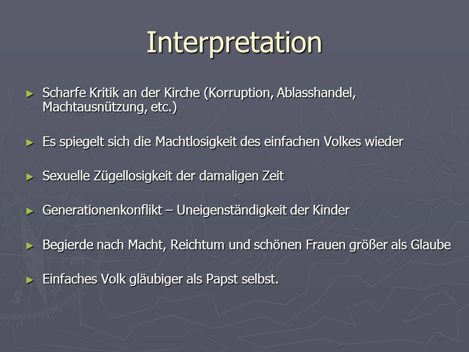 Interpretation Scharfe Kritik an der Kirche (Korruption, Ablasshandel, Machtausnützung, etc.)
