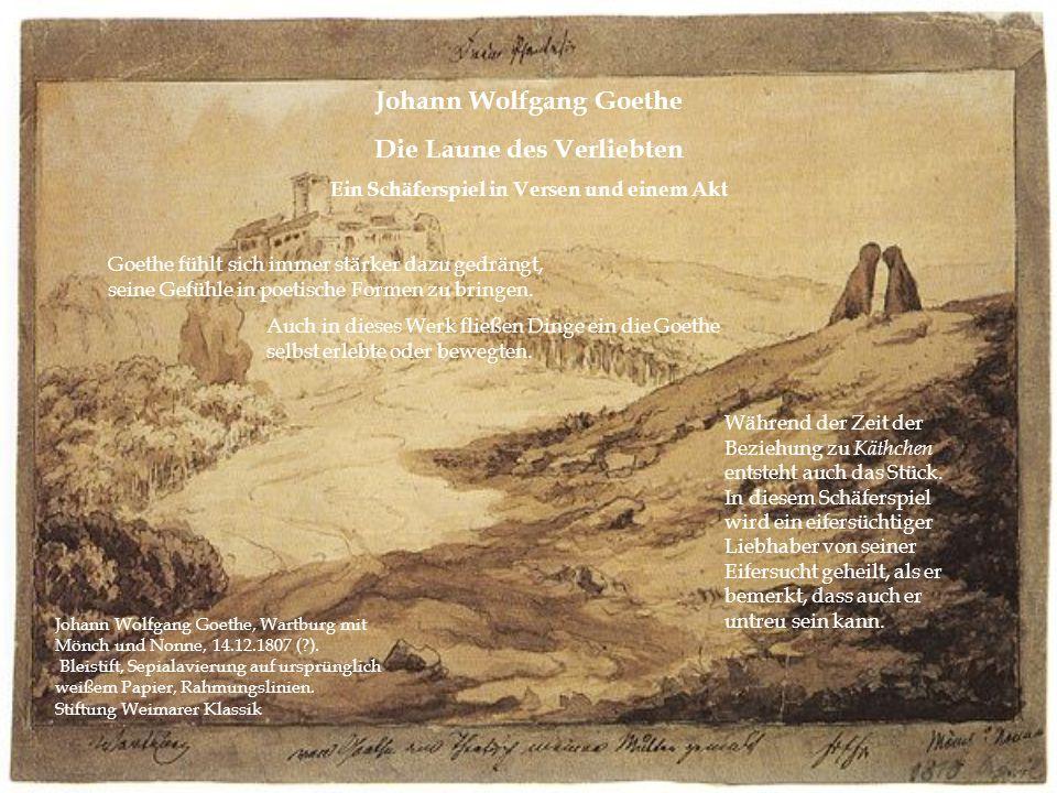 Johann Wolfgang Goethe Die Laune des Verliebten
